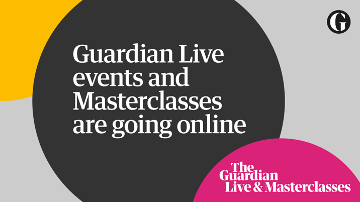 Guardian Live and Masterclasses are now available online